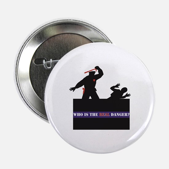 "Who Is The REAL Danger? 2.25"" Button"