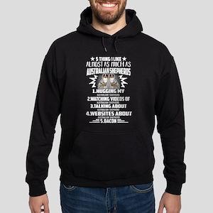 Australian Shepherd 5 Things That I Lik Sweatshirt