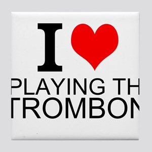 I Love Playing The Trombone Tile Coaster