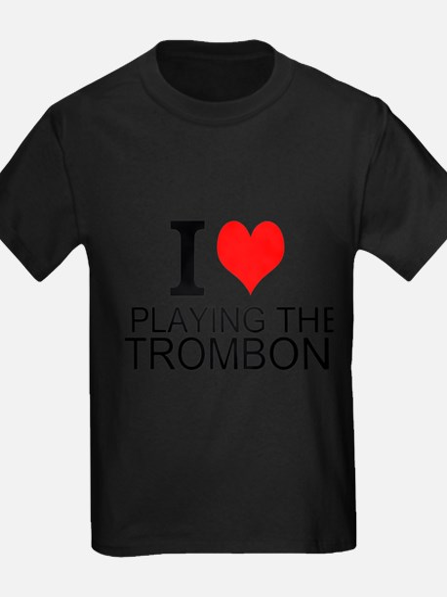 I Love Playing The Trombone T-Shirt