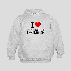I Love Playing The Trombone Hoodie