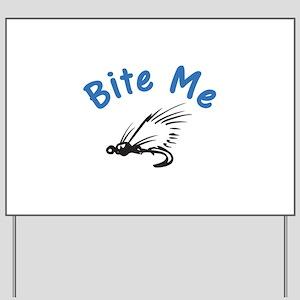 Bite Me Yard Sign