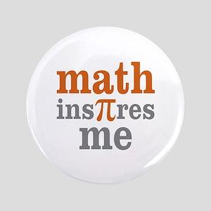 """Math Inspires Me 3.5"""" Button"""