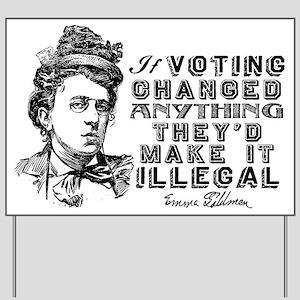Emma Goldman On Voting Yard Sign