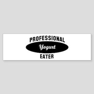 Pro Yogurt eater Bumper Sticker