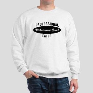 Pro Vietnamese Food eater Sweatshirt