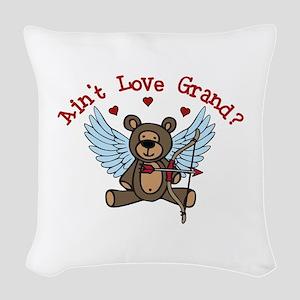 Aint Love Grand? Woven Throw Pillow