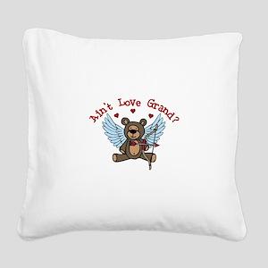 Aint Love Grand? Square Canvas Pillow