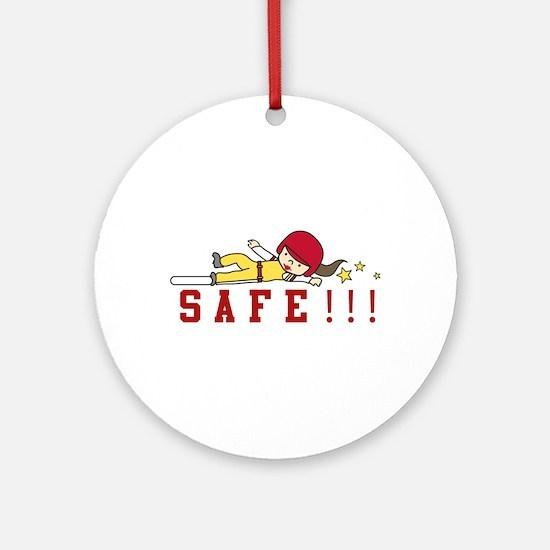 Safe!!! Ornament (Round)