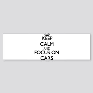 Keep Calm and focus on Cars Bumper Sticker