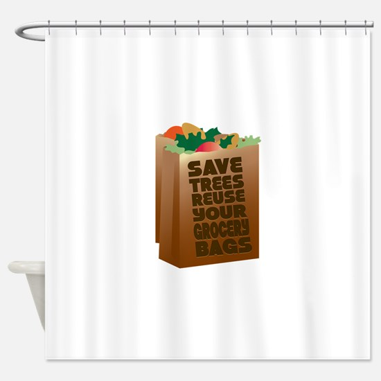 Save Trees Reuse Shower Curtain