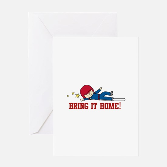 Bring It Home Greeting Cards