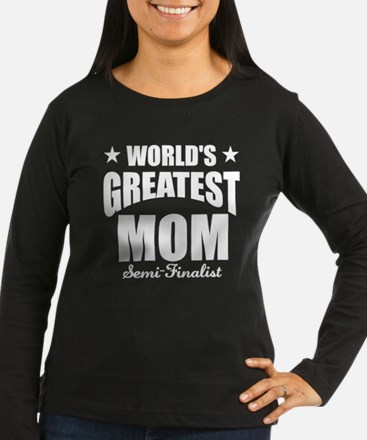 Greatest Mom Semi T-Shirt