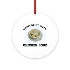 Comfort Chicken Soup Ornament (Round)