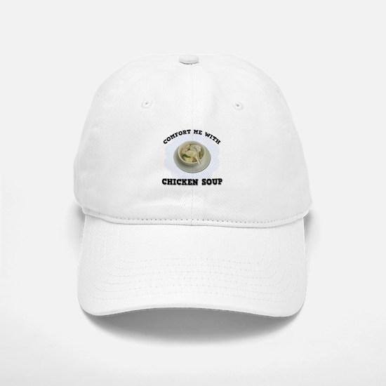 Comfort Chicken Soup Baseball Baseball Cap
