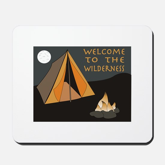 Welcome To The Wilderness Mousepad