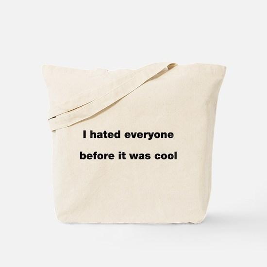 I hated everyone before cool Tote Bag