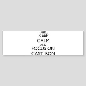 Keep Calm and focus on Cast-Iron Bumper Sticker