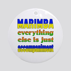 Marimba everything else is just acc Round Ornament