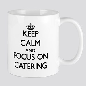 Keep Calm and focus on Catering Mugs