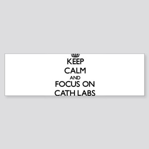 Keep Calm and focus on Cath Labs Bumper Sticker