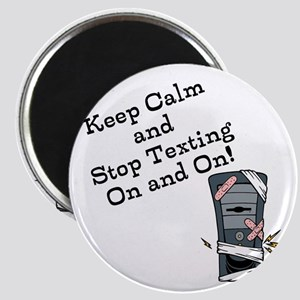 Keep Calm And Stop Texting Magnets