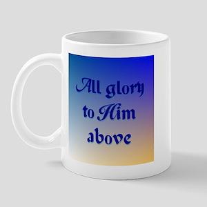 All Glory To Him (sunrise) Mugs
