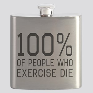 100 Percent of People Who Exercise Die Flask