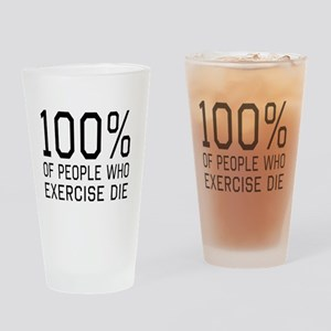 100 Percent of People Who Exercise Die Drinking Gl