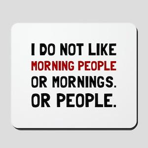 Morning People Mousepad