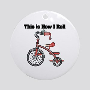 How I Roll (Tricycle) Ornament (Round)