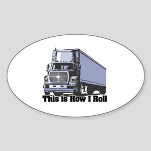 How I Roll (Tractor Trailer) Oval Sticker