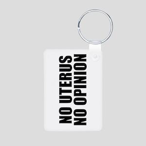 No Uterus No Opinion Aluminum Photo Keychain