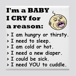 BABY CRYS FOR A REASON Tile Coaster