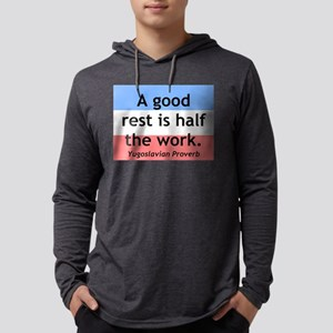 A Good Rest Is Half The Work Mens Hooded Shirt
