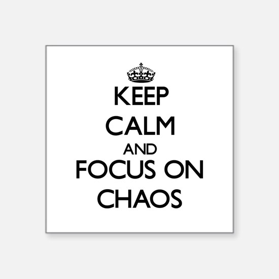Keep Calm and focus on Chaos Sticker