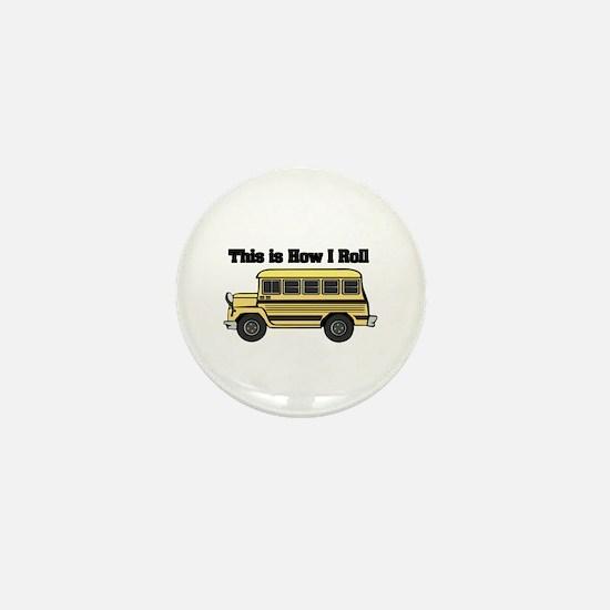 How I Roll (Short Yellow School Bus) Mini Button