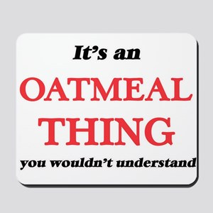It's an Oatmeal thing, you wouldn&#3 Mousepad