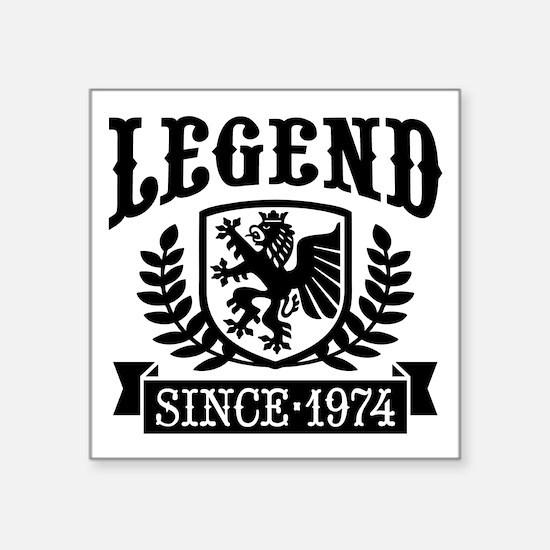 "Legend Since 1974 Square Sticker 3"" x 3"""