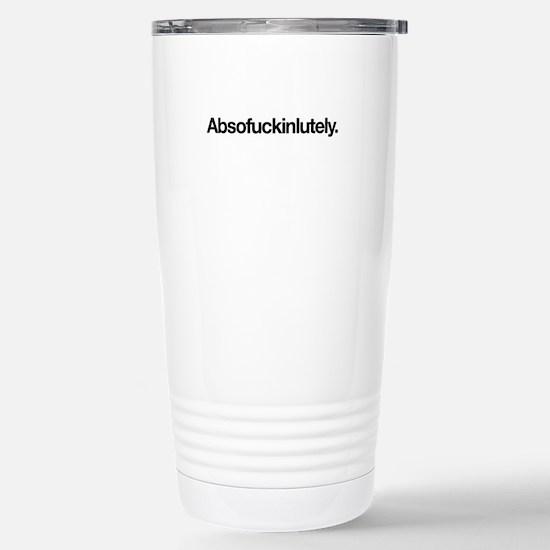 Absofuckinlutely Travel Mug