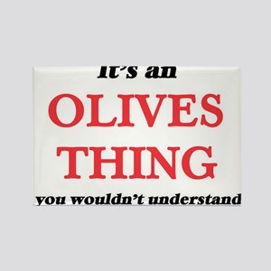 It's an Olives thing, you wouldn't Magnets