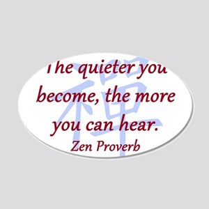The Quieter You Become 20x12 Oval Wall Decal