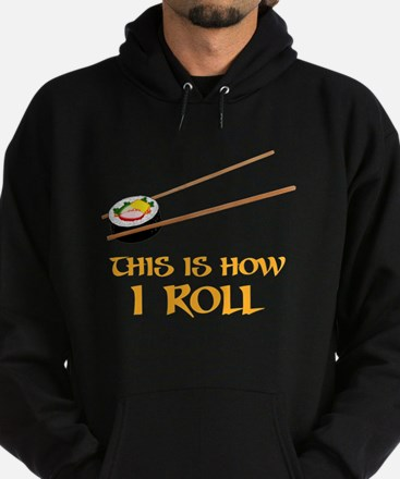 This Is How I Sushi Roll Hoodie