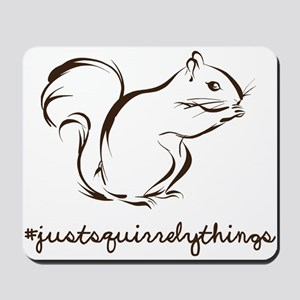 Just Squirrely Things Squirrel Mousepad
