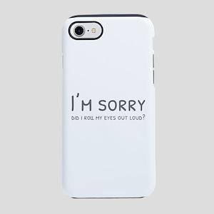 i'm sorry iPhone 7 Tough Case