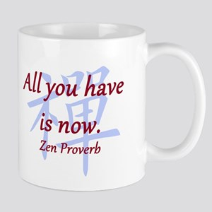 All You Have Is Now 11 oz Ceramic Mug