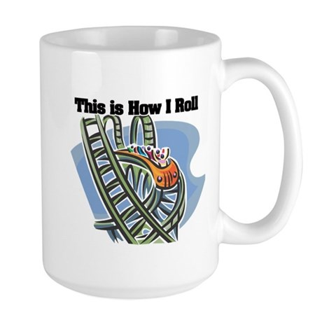 How I Roll (Roller Coaster) Large Mug
