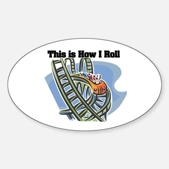 How I Roll (Roller Coaster) Oval Decal