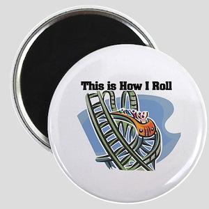 How I Roll (Roller Coaster) Magnet
