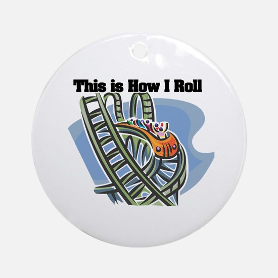 How I Roll (Roller Coaster) Ornament (Round)
